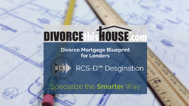 rcs-d-LOs-Divorce-Mortgage-Blueprint